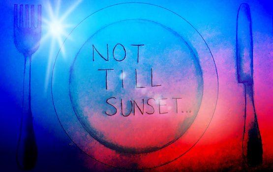 Not Till Sunset