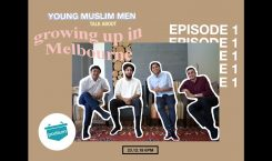 Young Muslim Men Talk About Growing Up In Melbourne – EPISODE 1